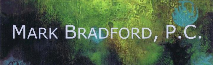 Mark Bradford, P.C.