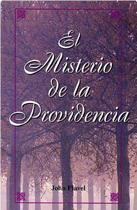John Flavel-El Misterio De La Providencia-