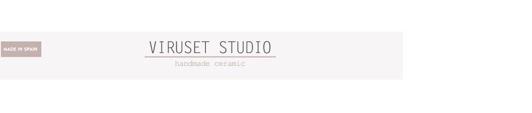 Handmade cerámic, Cerámica Viruset Studio