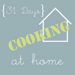 31 Days Cooking at Home