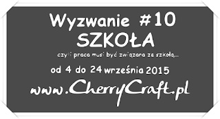http://cherrycraftpl.blogspot.ie/2015/09/wyzwanie-10-szkoa.html