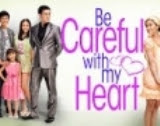 Be Careful With My Heart – 09 Jul 2013