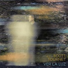 Scott Tournet: Ver La Luz
