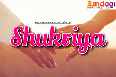 'Shukriya' Upcoming Zindagi Tv Reality Show