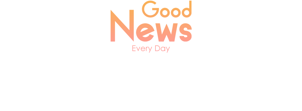 Good News Every Day