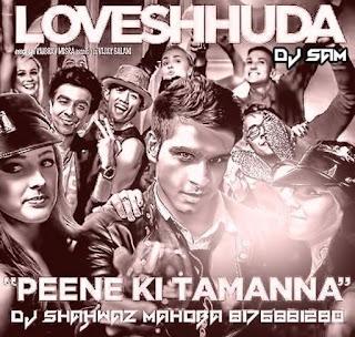 Peene-Ki-Tamanna-Loveshhuda-DJ-Shahwaz-Mix