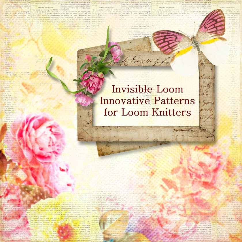 Invisible Loom Innovative Patterns for Loom Knitters