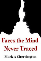 Book Cover Faces The Mind Never Traced By Mark Cherrinton, Mark Cherrington, books by Mark Cherrington