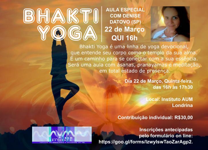 AULA ESPECIAL DE BHAKTI YOGA, com Denise Datovo, de  São Paulo