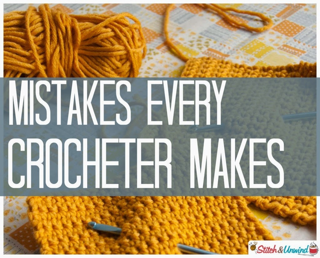 Crochet Stitches Cheat Sheet : Mistakes Every Crocheter Makes by Stitch and Unwind