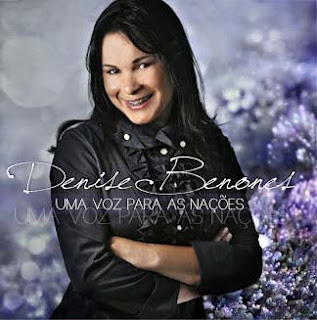Denise Benones - Uma Voz Para As Nações - 2010