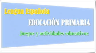 Conjunto de juegos y actividades de Lengua Española de Primaria