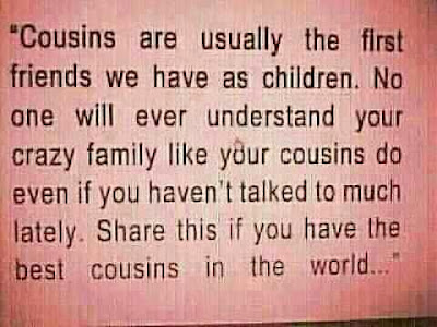 Cousins are usually the first friends we have as children