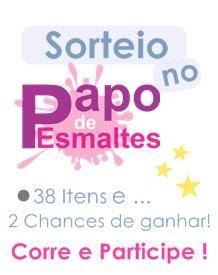 Sorteio - Papo de Esmaltes!