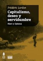 Frédéric Lordon: Capitalismo, deseo y servidumbre. Marx y Spinoza (2015)
