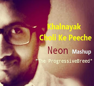 Khalnayak-Choli-ke-Peeche-Neon-Mashup