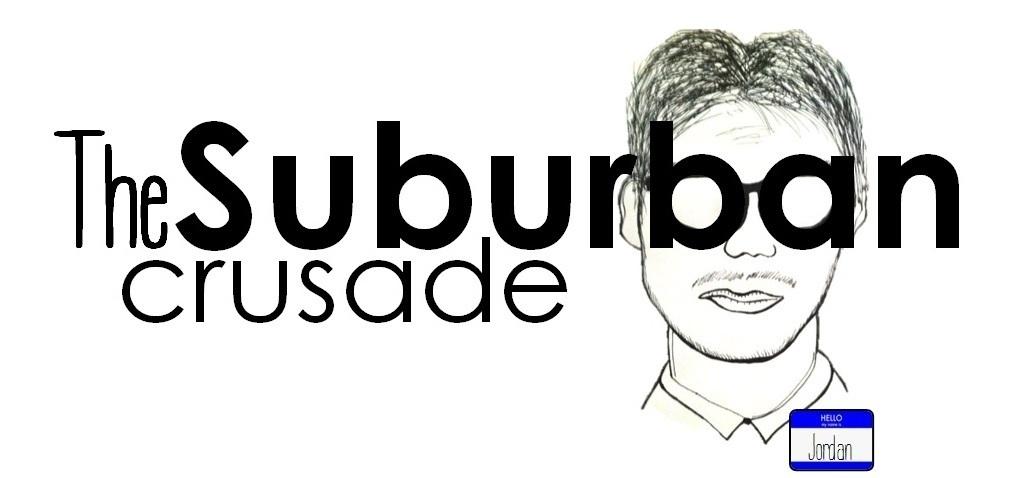 The Suburban Crusade