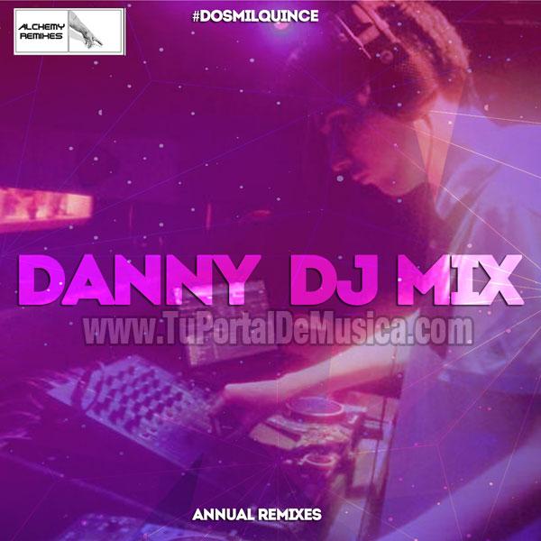 Danny Dj Mix Annual Remixes (2015)