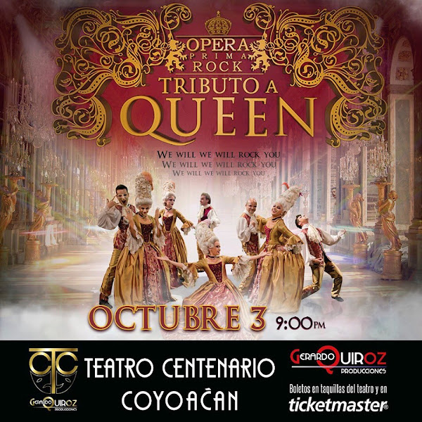 """Opera Prima Rock: Tributo a Queen"" Octubre 3 Teatro Centenario Coyoacán www.ticketmaster.com.mx"