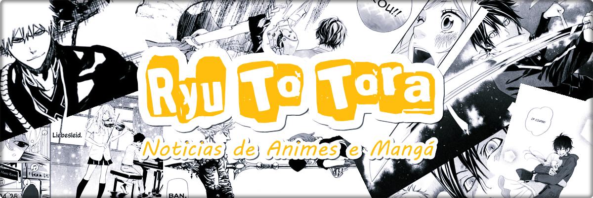 Ryu To Tora - Noticias de Animes e Mangá