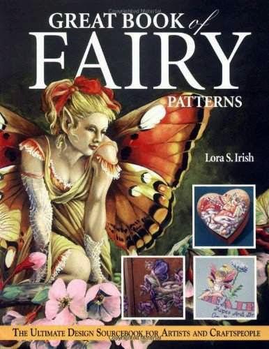 Great Book of Fairy Patterns: The Ultimate Desain Sourcebook untuk seniman dan pengrajin