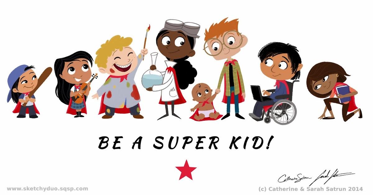 Sarah\'s Sketchbook: Be A Super Kid!