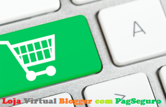 Personalizar Template Blogger para Loja Virtual Online com Pagseguro (Grátis)
