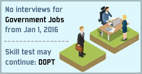No-interviews-for-Government-Jobs-from-Jan-1,-2016