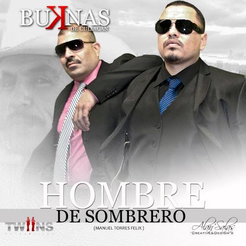 Los Buknas de Culiacan – Hombre De Sombrero (M1) (Corridos 2012)