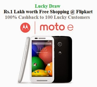 Buy MOTO-E and Get a Chance to Win Rs.1 Lakh worth Shopping on Flipkart (To 1 Customer) and 100% Cashback (To 100 Customers) Valid till 15th Sep'14