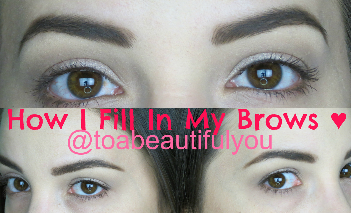 True Beauty Lies Within You ♥: How I Fill In My Brows ♥