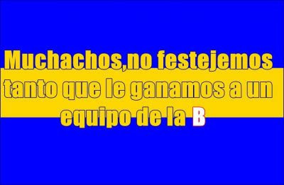 Afiche Boca gana a equipo de la b