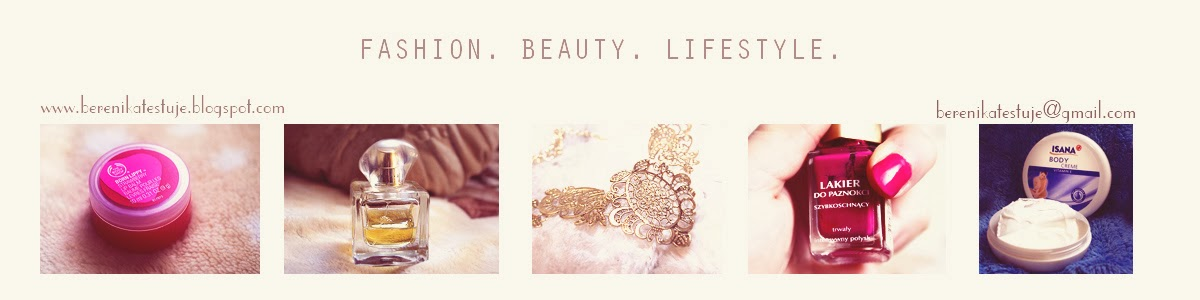 Berenika - Fashion.Beauty.Lifestyle.