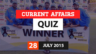Current Affairs Quiz 28 July 2015