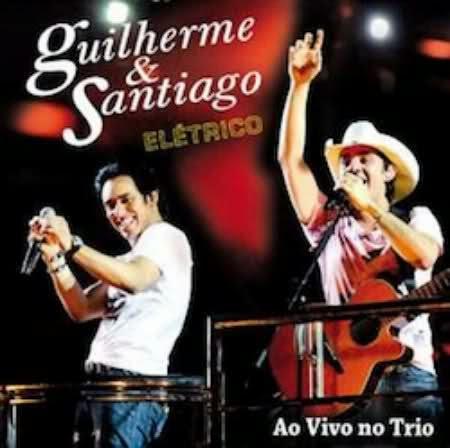 Guilherme e Santiago - El�trico Ao Vivo No Trio