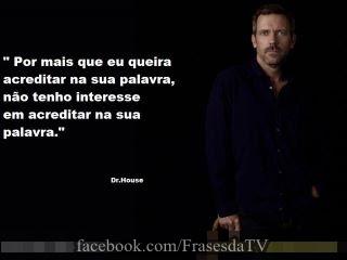 Frase do Dr. House