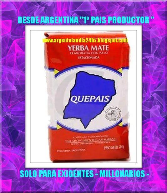 """""""YERBA MATE"""" ARGENTINA - PRODUCTO PARA EXQUISITOS"""