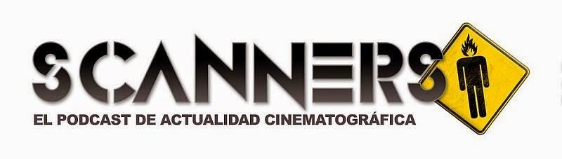 SCANNERS podcast de actualidad cinematográfica