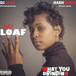 Dej Loaf What You Grindin 4