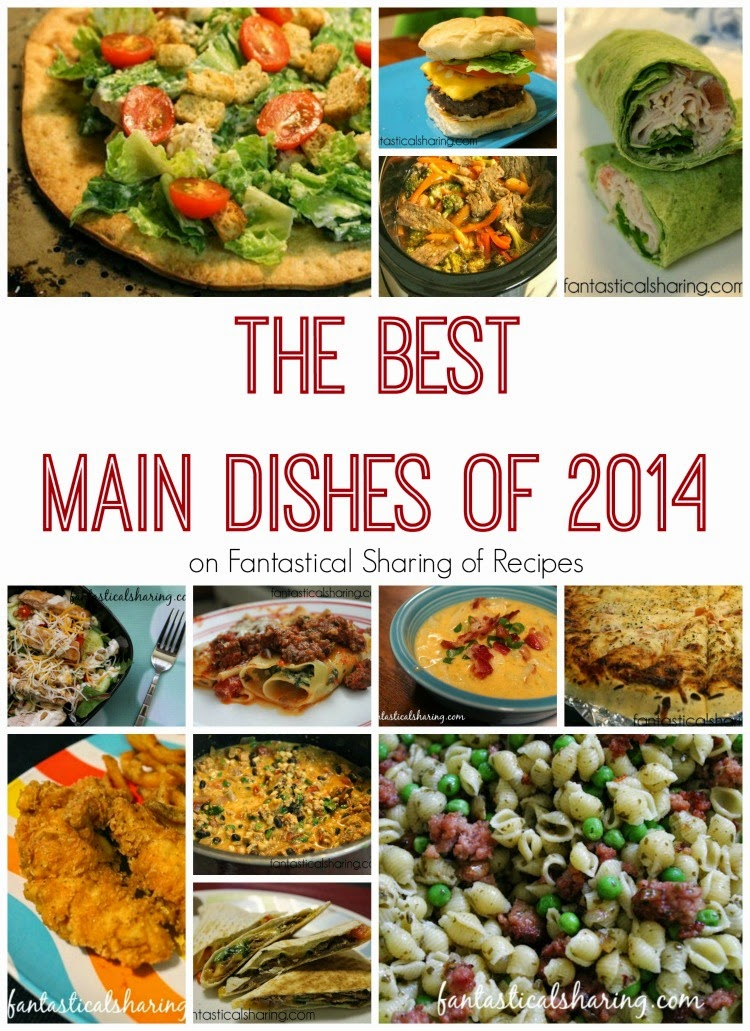 Don't fret over meal planning dinners, I've got you covered with the Best Main Dishes of 2014! #maindish #recipes #Countdownto2015 #2015 #newyear
