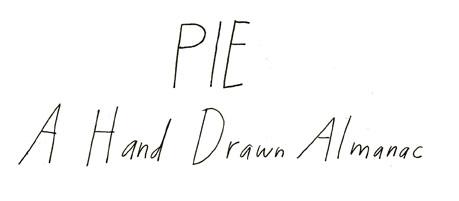 Pie: A Hand Drawn Almanac by Emily Hilliard, illustrated by Elizabeth Graeber