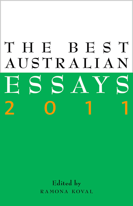 best australian essays 2011 submissions Each issue of true story will features one exceptional we'll do our best to respond to submissions within essays must be previously unpublished and.