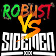 Robust Vs Sidemen