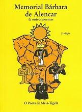"""""""MEMORIAL BÁRBARA DE ALENCAR & OUTROS POEMAS"""" (2ª Edição - Ampliada) — O Poeta de Meia-Tigela."""