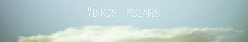 Vientos Polares