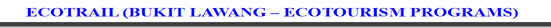 ECOTRAIL BUKITLAWANG  PROGRAM ECOTOURISM