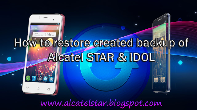 how to restore backup of alcatel one touch star idol xpop mpop spop with sp flash tool