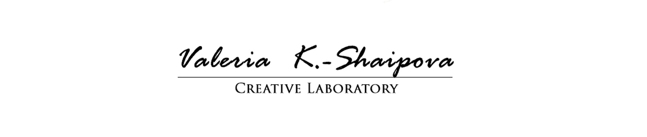 Сreative laboratory by Valeria K.-Shaipova