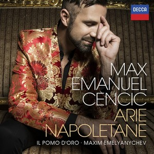 BEST SOLO VOCAL RECITAL DISC OF 2015: ARIE NAPOLETANE (Max Emanuel Cenčić; DECCA 478 8422)