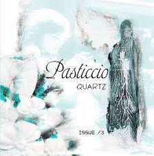 Published in  Sarah Fishburn & Angela Cartwright's Pasticcio Quartz 13!